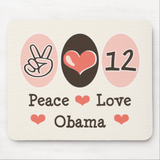 Peace Love Obama 2012 Mouse Pad