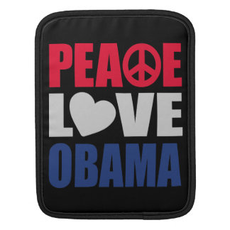 Peace Love Obama Sleeves For iPads