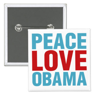 Peace Love Obama Pinback Button