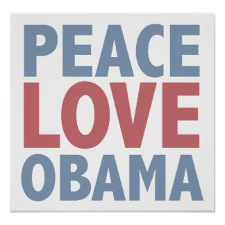 Peace Love  Obama Poster