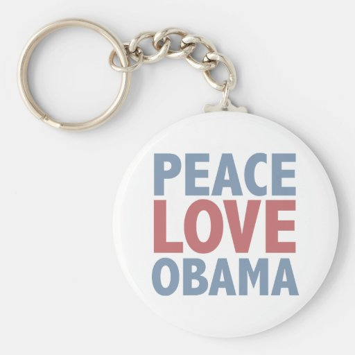 Peace Love Obama Tees and Gifts Key Chain