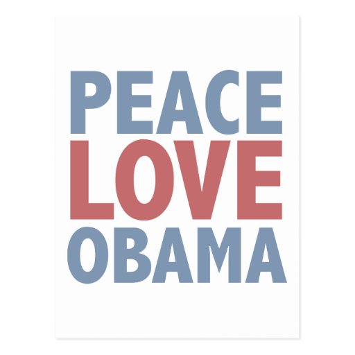 Peace Love Obama Tees and Gifts Post Card
