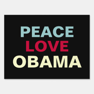 Peace Love Obama Yard Sign