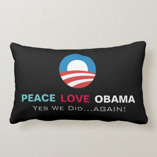 Peace Love Obama Yes We Did Again Mod Throw Pillow