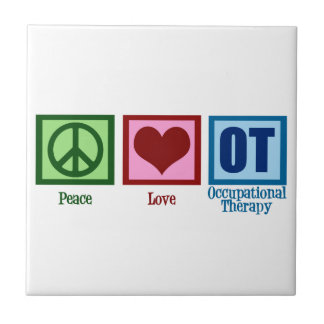 Peace Love Occupational Therapy Ceramic Tile