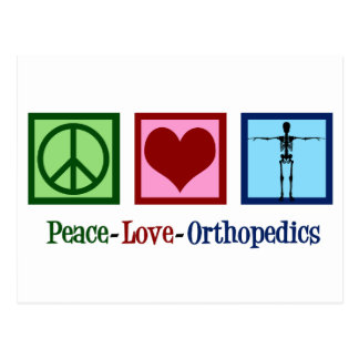 Peace Love Orthopedics Postcard