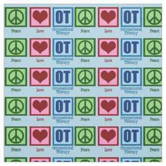 Peace Love OT Occupational Therapy Fabric