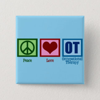 Peace Love OT Occupational Therapy Pinback Button