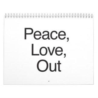 Peace, Love, Out Calendars