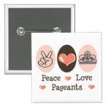 Peace Love Pageants Button