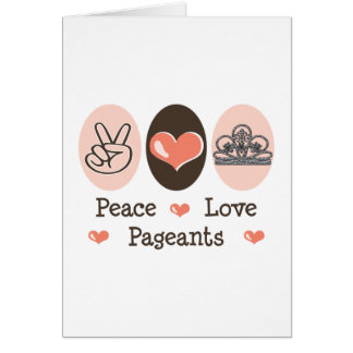 Peace Love Pageants Greeting Card