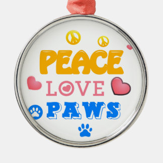 Peace Love Paws Metal Ornament