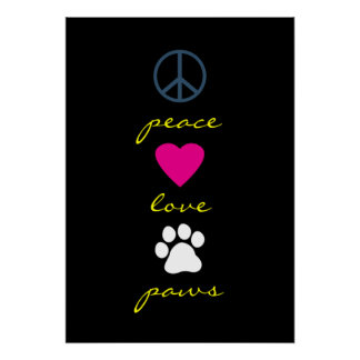 Peace Love Paws Poster