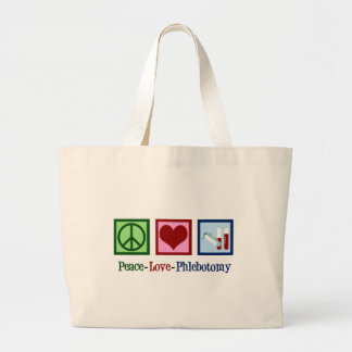 Peace Love Phlebotomy Large Tote Bag