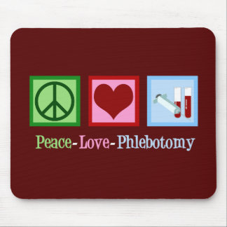Peace Love Phlebotomy Mouse Pad