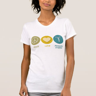 Peace Love Physical Fitness Education T-Shirt