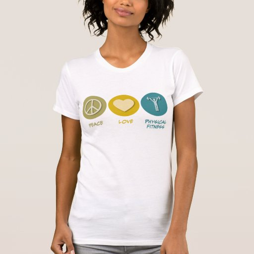 Peace Love Physical Fitness Education T Shirts
