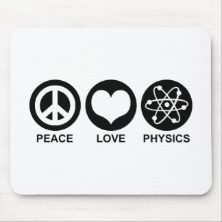 Peace Love Physics Mouse Pad