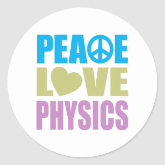 Peace Love Physics Round Stickers