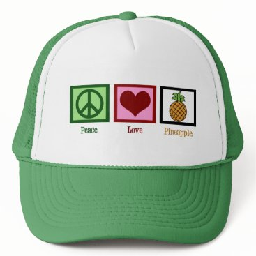 Valentines Themed Peace Love Pineapple Trucker Hat
