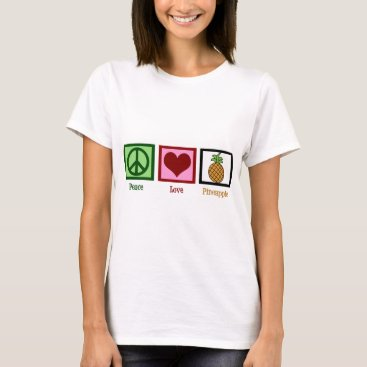 Valentines Themed Peace Love Pineapple Women's T-Shirt