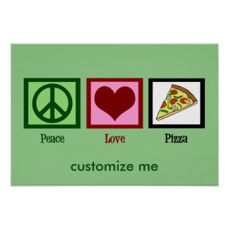 Peace Love Pizza Poster
