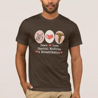 Peace Love PM&R T shirt