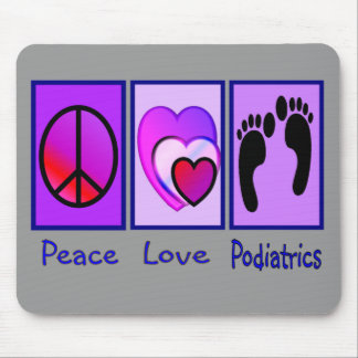 Peace, Love, Podiatrics  Gifts Galore Mouse Pad