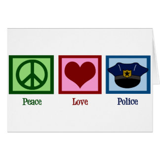 Peace Love Police Card