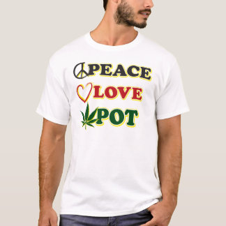 Peace Love Pot T-Shirt