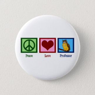 Peace Love Professor Pinback Button