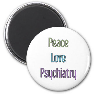 Peace, Love, Psychiatry 2 Inch Round Magnet