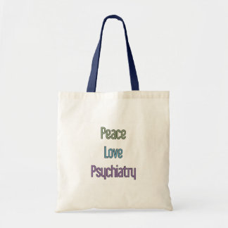 Peace, Love, Psychiatry Tote Bags