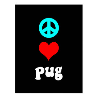 Peace love Pug Post Card