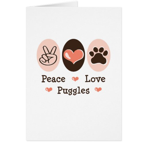 Peace Love Puggles Greeting Card