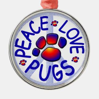 Peace Love Pugs Metal Ornament