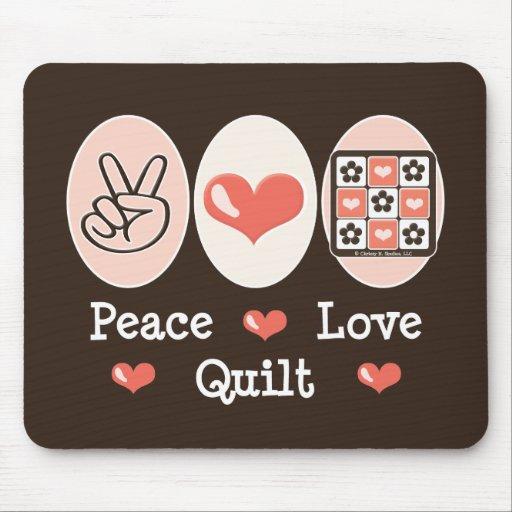 Peace Love Quilt Mousepad
