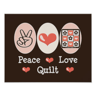 Peace Love Quilt Poster
