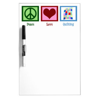 Peace Love Quilting Dry-Erase Board