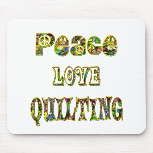 Peace Love Quilting Mouse Pad