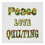 Peace Love Quilting Poster