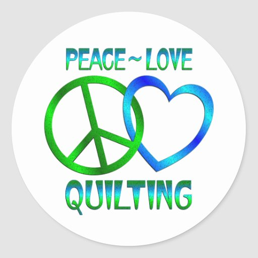 Peace Love QUILTING Stickers