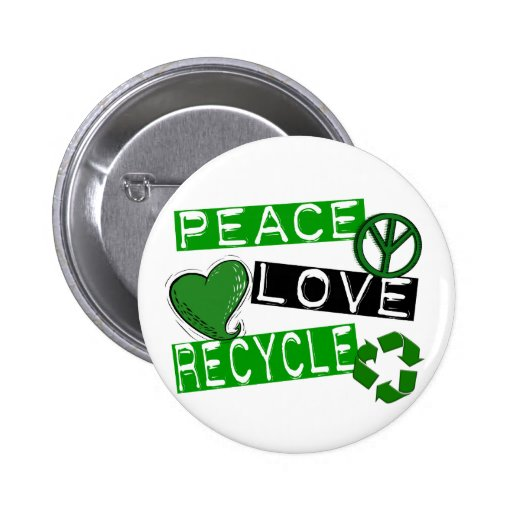 PEACE LOVE RECYCLE 1 T-Shirts & Gifts Pinback Buttons