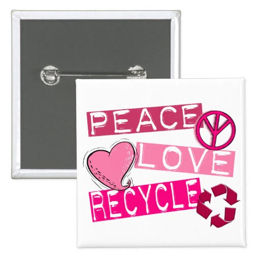 PEACE LOVE RECYCLE 3 T-Shirts & Gifts Pin