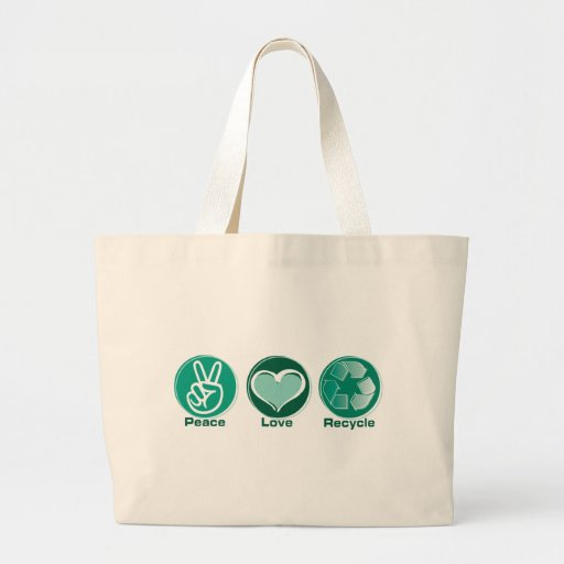 Peace Love Recycle Bag