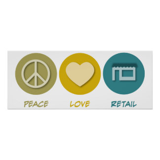 Peace Love Retail Poster
