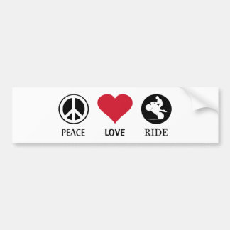 Peace, love, ride. bumper sticker