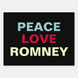 Peace Love Romney Campaign Yard Sign