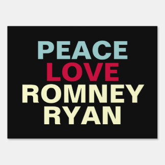 Peace Love Romney Ryan Campaign Yard Sign