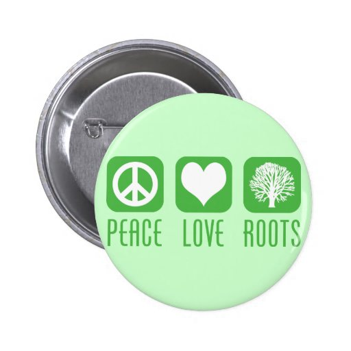 PEACE LOVE ROOTS 2 INCH ROUND BUTTON